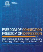 Freedom of connection, freedom of expression: The changing legal and regulatory ecology shaping the Internet