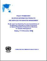 Policy Framework on Space Information Products and Services for Disaster Management: Study report