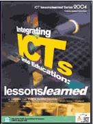 Integrating ICTs into Education: Lessons Learned Volume 1