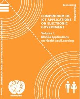 Compendium of ICT Applications on Electronic Government - Volume 1: Mobile Applications on Health and Learning