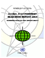 Global e-Government Readiness Report 2004: Toward Access for Opportunity